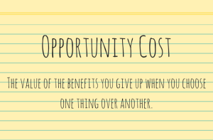 """sticky not that says """"Opportunity Cost"""""""
