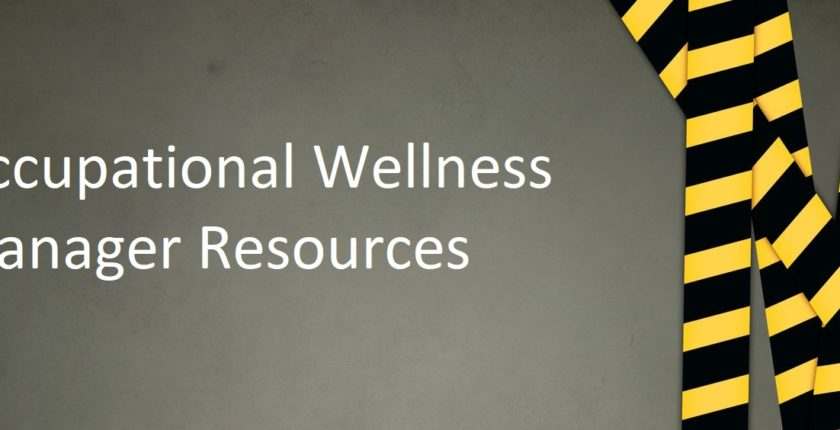 "grey banner image with yellow and black striped danger tape with the words ""Occupational Wellness Manager Resources"""